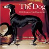 Dog: 5000 years of the Dog in Art - Tamsin Pickeral