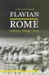 Flavian Rome: Culture, Image, Text - A.J. Boyle