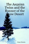 The Asquinn Twins and the Runner of the Snow Desert - Grace Brooks
