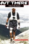 Out There: A Story of Ultra Recovery - David Clark