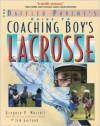 The Baffled Parent's Guide to Coaching Boys' Lacrosse (Baffled Parent's Guides) - Gregory P. Murrell, Jim Garland