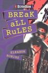 Break All Rules (Choices) - Eleanor Robins