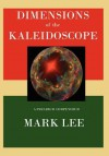 Dimensions of the Kaleidoscope - Mark Lee, Hubert Lee Dunagan