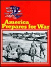 America Prepares for War - Wallace B. Black, Jean F. Blashfield