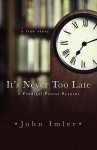 It's Never Too Late - John Imler