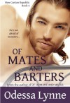 Of Mates and Barters (New Canton Republic, #4) - Odessa Lynne