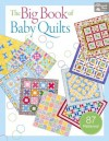 The Big Book of Baby Quilts - That Patchwork Place