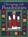 Christmas with Possibilities: 16 Quilted Holiday Projects - Lynda Milligan, Nancy J. Smith