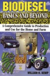 Biodiesel Basics and Beyond: A Comprehensive Guide to Production and Use for the Home and Farm - William H. Kemp, Aztext Press