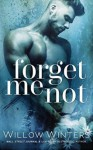Forget Me Not - Willow Winters