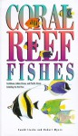 Coral Reef Fishes: Caribbean, Indian Ocean, and Pacific Ocean : Including the Red Sea - Ewald Lieske, Robert Myers