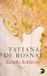 Sarahs Schlussel (German Edition) - Tatiana de Rosnay