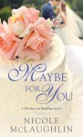 Maybe For You - Nicole Perkins McLaughlin