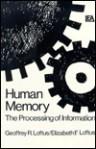 Human Memory: The Processing of Information - Elizabeth F. Loftus
