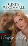 Fraying at the Edge (The Amish of Summer Grove) - Cindy Woodsmall