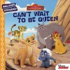 The Lion Guard Can't Wait to Be Queen - Disney Book Group, Disney Storybook Art Team