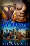 Took My Breath Away (All They Ever Needed) - Thianna D.