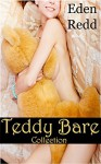 Teddy Bare Collection - Eden Redd