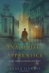 The Anatomist's Apprentice (Dr. Thomas Silkstone Mysteries) Original by Harris, Tessa (2012) Paperback - Tessa Harris