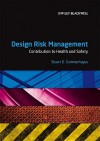 Design Risk Management: Contribution to Health and Safety - Stuart Summerhayes