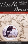 Visible Bones: Journeys Across Time in the Columbia River Country - Jack Nisbet