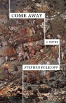 Come Away - Stephen Policoff