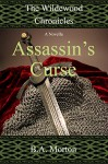 Assassin's Curse: The Wildewood Chronicles Novellas - B.A. Morton