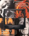 Critical Approaches to Television (2nd Edition) - Leah R Vande Berg, Bruce E. Gronbeck