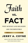 Why Science and Religion Are Incompatible Faith Versus Fact (Hardback) - Common - Jerry A. Coyne