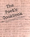 The Poet's Cookbook: Details for over 50 forms, types of meter, structure, rhyme and over 100 writing exercises. - Dan Gilbert