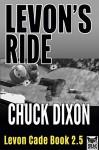 Levon's Ride: Levon Cade Book 2.5 - Chuck Dixon, Butch Guice, Jaye Manus