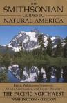 The Smithsonian Guides to Natural America: Pacific Northwest: Washington, Oregon (Smithsonian Guides to Natural America) - Daniel Jack Chasan