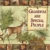 Grandpas Are Special People - Susan Winget