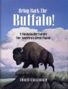 Bring Back the Buffalo!: A Sustainable Future For America's Great Plains - Ernest Callenbach, Hans Callenbach