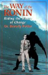 The Way of the Ronin: Riding the Waves of Change - Beverly Potter, Matt Gouig, Jeffrey Mishlove