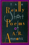 The Really Short Poems - A.R. Ammons