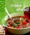 Williams-Sonoma: Make Ahead: Food Made Fast - Rick Rodgers