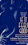 If It Feels Good: Using the Five Senses to Enhance Your Lovemaking - Joan Lloyd