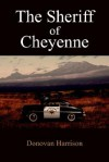 The Sheriff of Cheyenne - Donovan Harrison