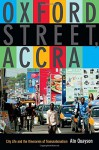 Oxford Street, Accra: City Life and the Itineraries of Transnationalism - Ato Quayson