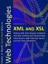 XML and XSL: Making XML Data Streams Validated with XSD Schemas and Transforming Data Streams with XML Style Sheets and XSLT Data Transforms (Quick Glance) - Charles Wood