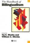 The Handbook of Bilingualism - Tej Bhatia, Tej K. Bhatia