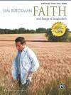 The Essential Jim Brickman, Vol. 4: Faith and Inspiration (Piano/Vocal/Chords) - Jim Brickman