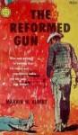 The Reformed Gun - Marvin H. Albert