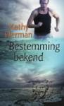 Bestemming bekend - Kathy Herman, Nellie Keukelaar-van Rijsbergen