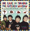 She Came In Through The Kitchen Window: Recipes Inspired by the Beatles and Their Music - Stephen J. Spignesi