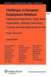 Challenges in European Employment Relations: Employment Regulation, Trade Union Organization, Equality, Flexicurity - Roger Blanpain