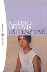 L'attenzione - Alberto Moravia