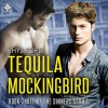 Tequila Mockingbird - Rhys Ford, Tristan James Mabry