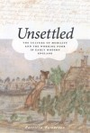 Unsettled: The Culture of Mobility and the Working Poor in Early Modern England - Patricia Fumerton